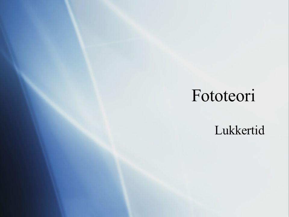 Fototeori Lukkertid