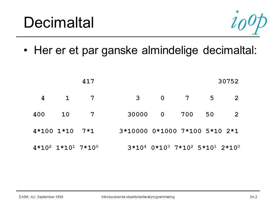 Decimaltal Her er et par ganske almindelige decimaltal: 417 30752