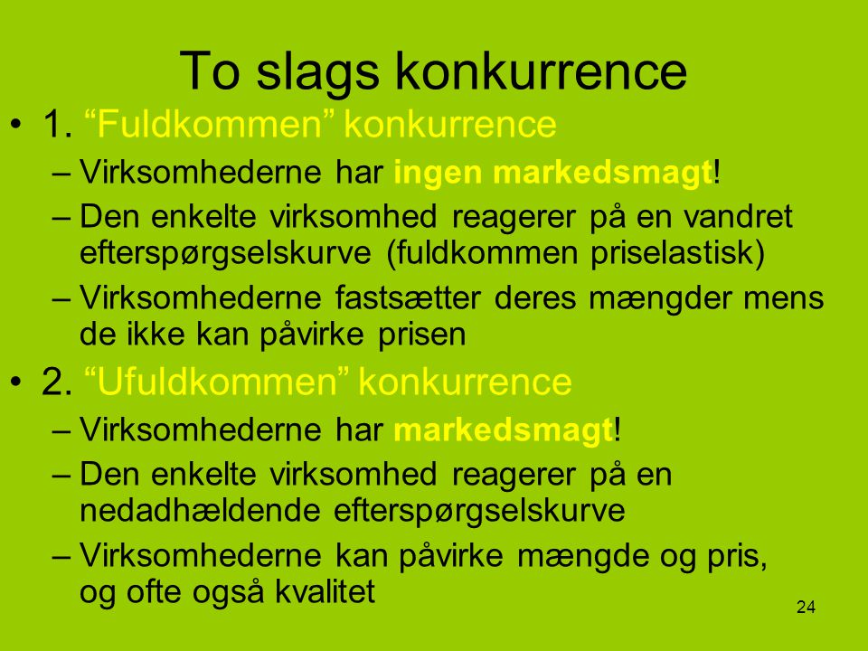 To slags konkurrence 1. Fuldkommen konkurrence