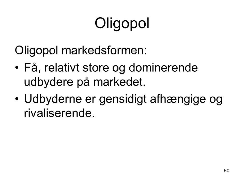 Oligopol Oligopol markedsformen: