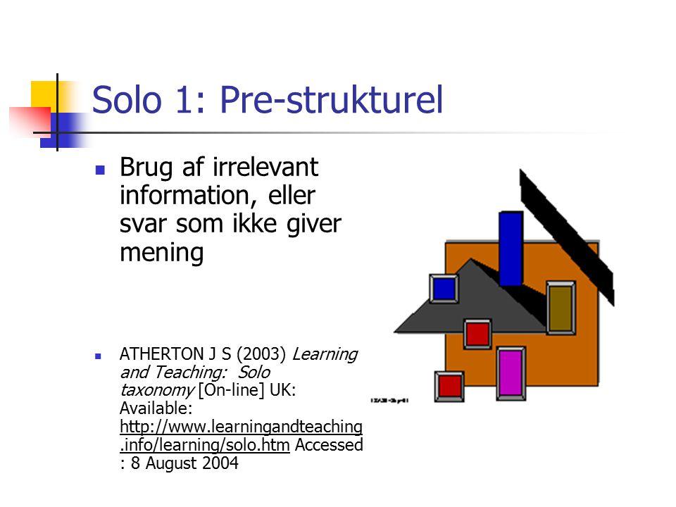 Solo 1: Pre-strukturel Brug af irrelevant information, eller svar som ikke giver mening.