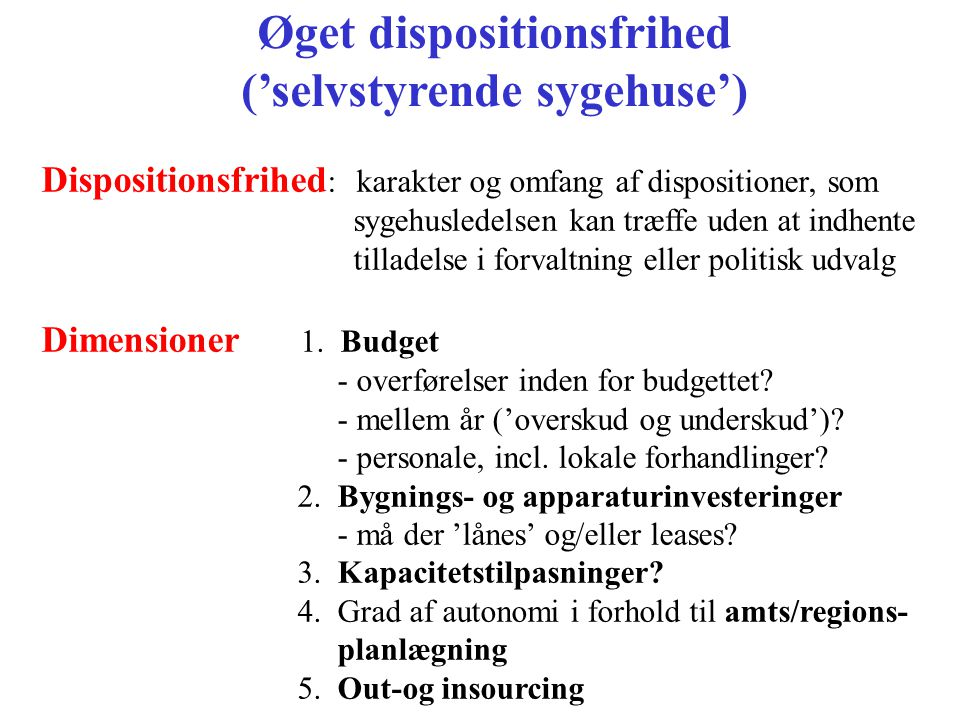 Øget dispositionsfrihed ('selvstyrende sygehuse')