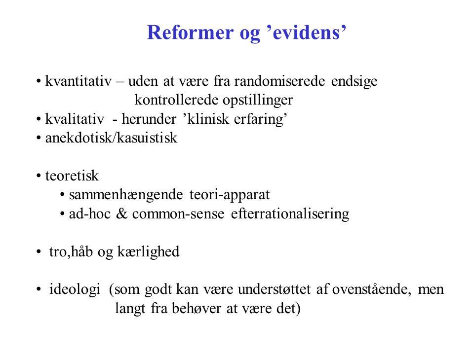 Reformer og 'evidens' kvantitativ – uden at være fra randomiserede endsige. kontrollerede opstillinger.