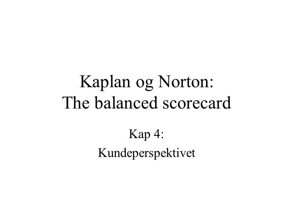 Kaplan og Norton: The balanced scorecard