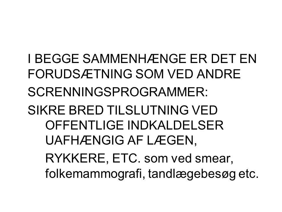 I BEGGE SAMMENHÆNGE ER DET EN FORUDSÆTNING SOM VED ANDRE
