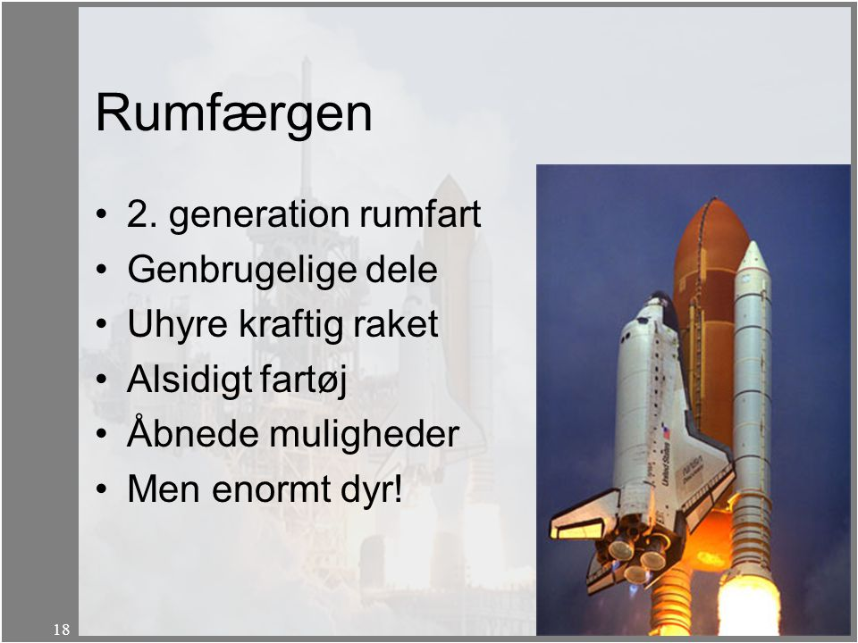 Rumfærgen 2. generation rumfart Genbrugelige dele Uhyre kraftig raket