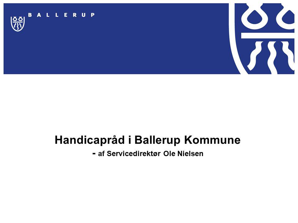 Handicapråd i Ballerup Kommune - af Servicedirektør Ole Nielsen - ppt download