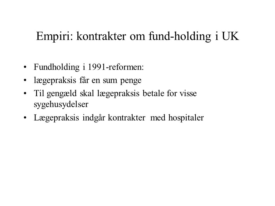 Empiri: kontrakter om fund-holding i UK