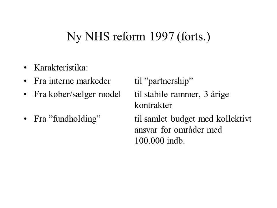 Ny NHS reform 1997 (forts.) Karakteristika: