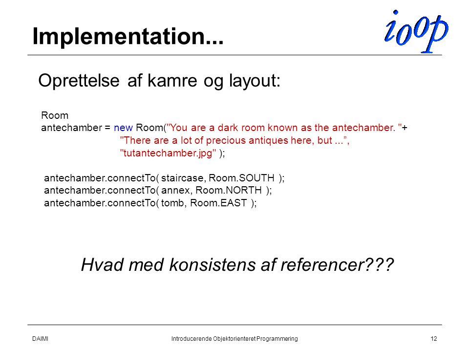 Implementation... Oprettelse af kamre og layout: