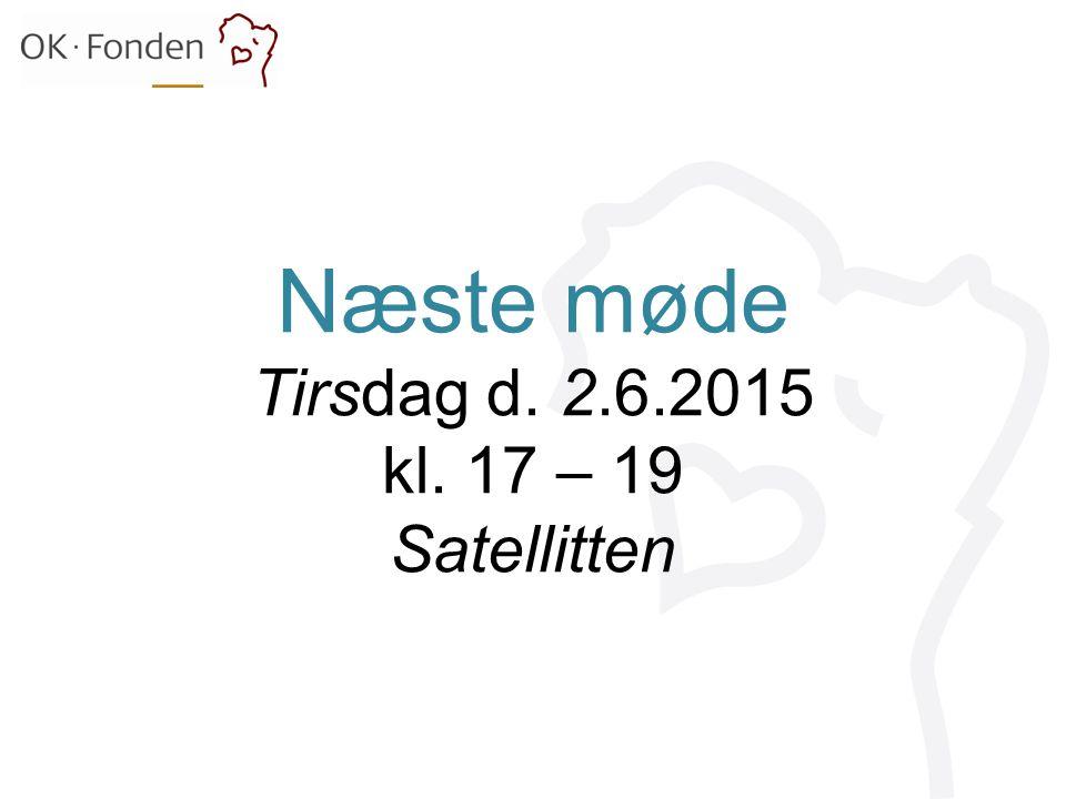 Næste møde Tirsdag d. 2.6.2015 kl. 17 – 19 Satellitten