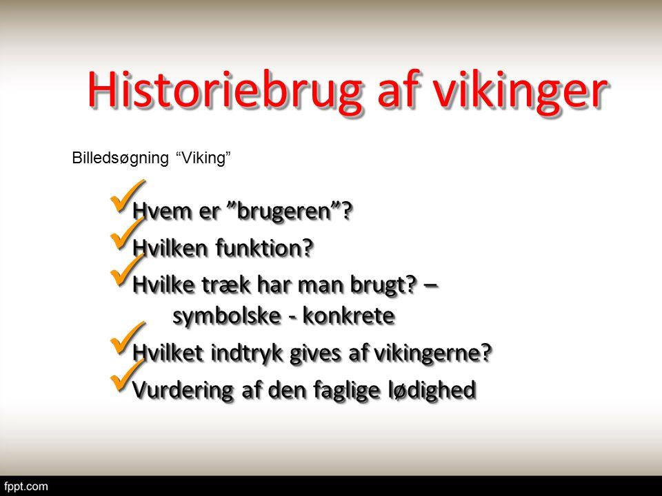 Historiebrug af vikinger