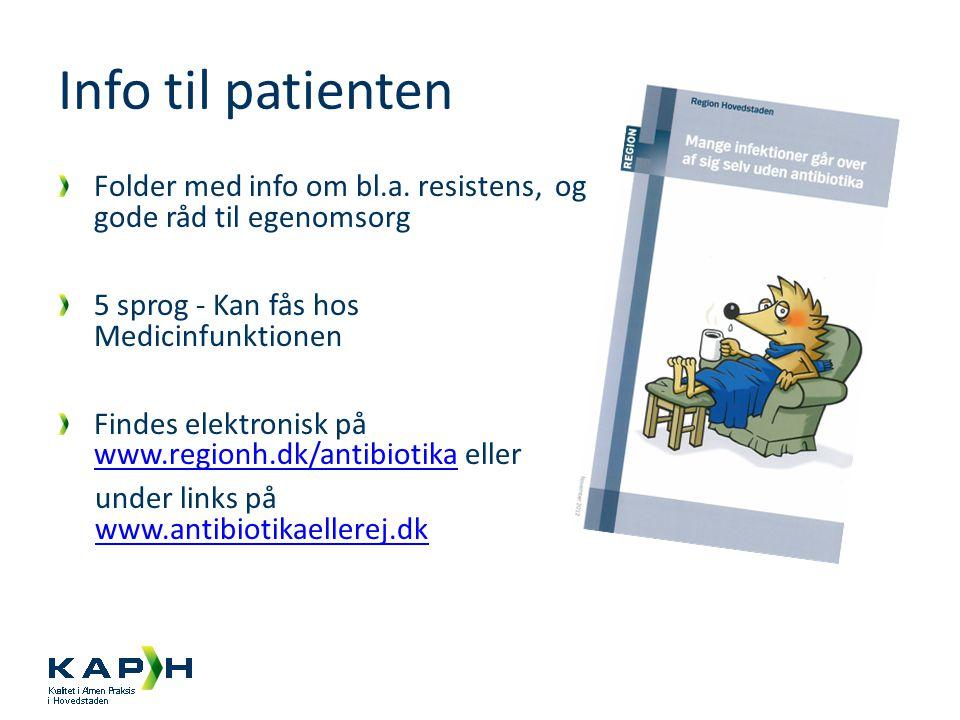 Info til patienten Folder med info om bl.a. resistens, og gode råd til egenomsorg. 5 sprog - Kan fås hos Medicinfunktionen.