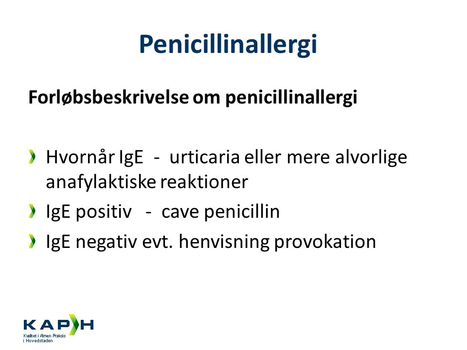 Penicillinallergi Forløbsbeskrivelse om penicillinallergi