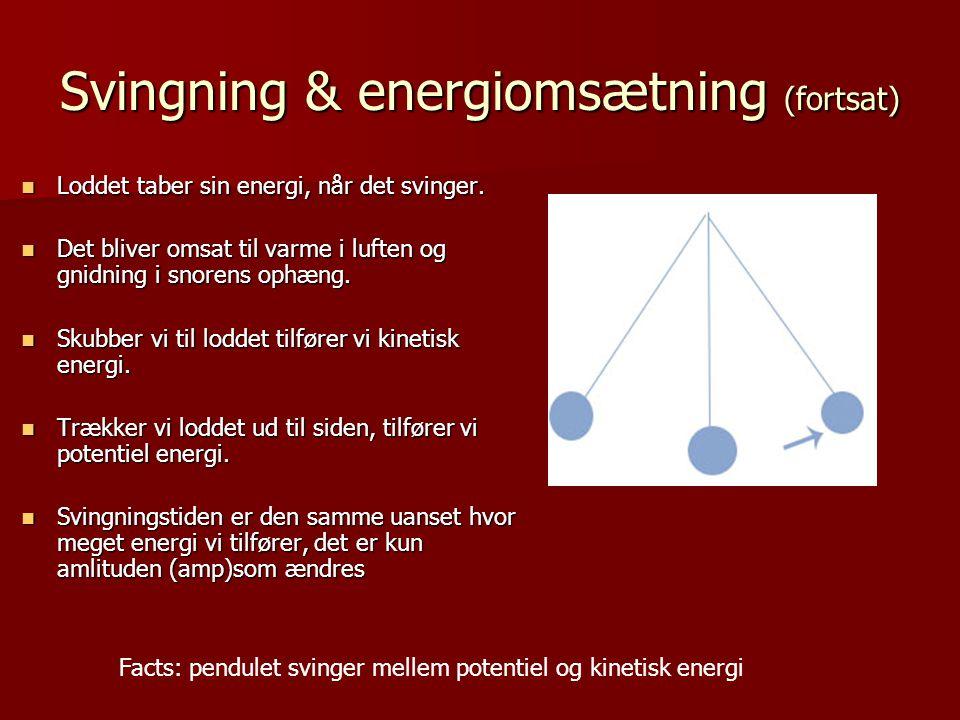 Svingning & energiomsætning (fortsat)
