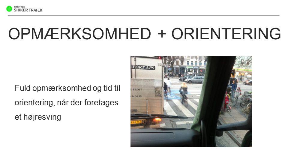 OPMÆRKSOMHED + ORIENTERING
