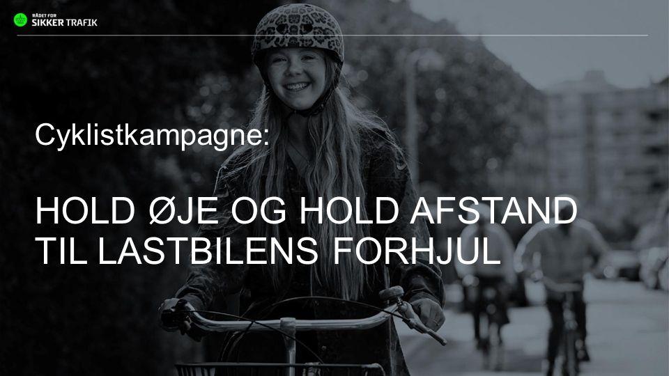 Cyklistkampagne: HOLD ØJE OG HOLD AFSTAND TIL LASTBILENS FORHJUL