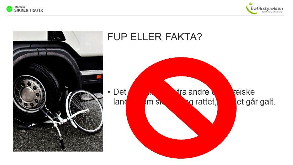 FUP ELLER FAKTA Det er chauffører fra andre europæiske lande, som sidder bag rattet, når det går galt.