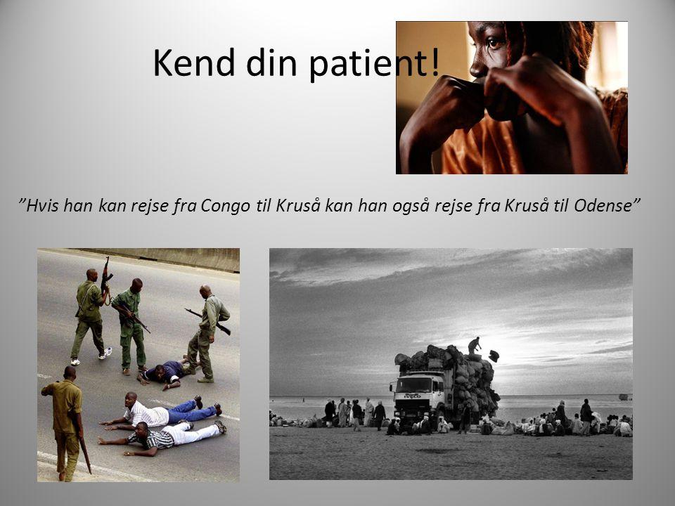 Kend din patient! Hvis han kan rejse fra Congo til Kruså kan han også rejse fra Kruså til Odense