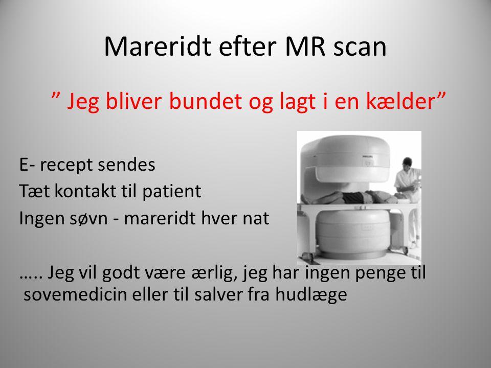 Mareridt efter MR scan Jeg bliver bundet og lagt i en kælder
