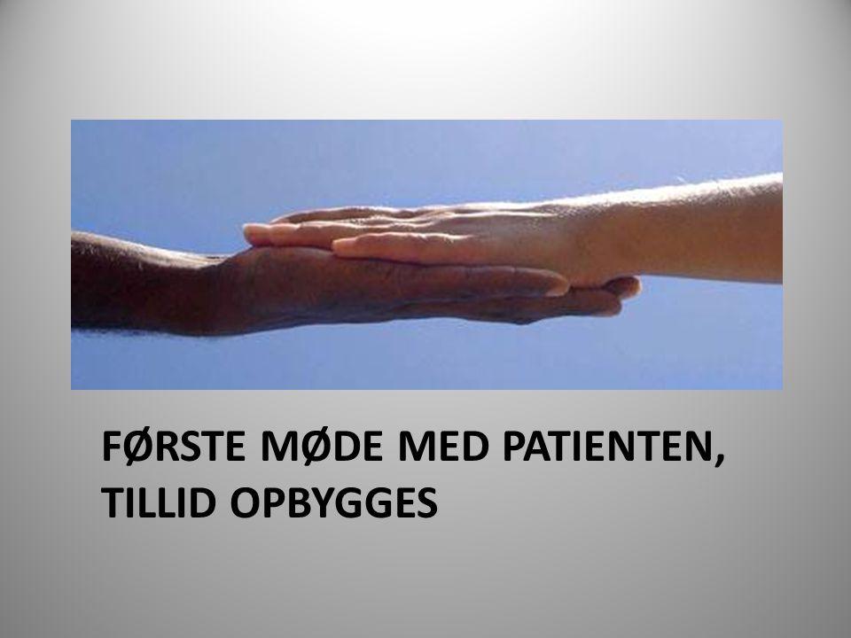Første Møde med patienten, tillid opbygges