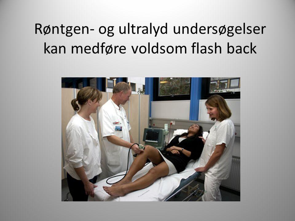 Røntgen- og ultralyd undersøgelser kan medføre voldsom flash back