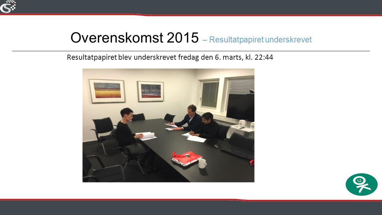 Overenskomst 2015 – Resultatpapiret underskrevet