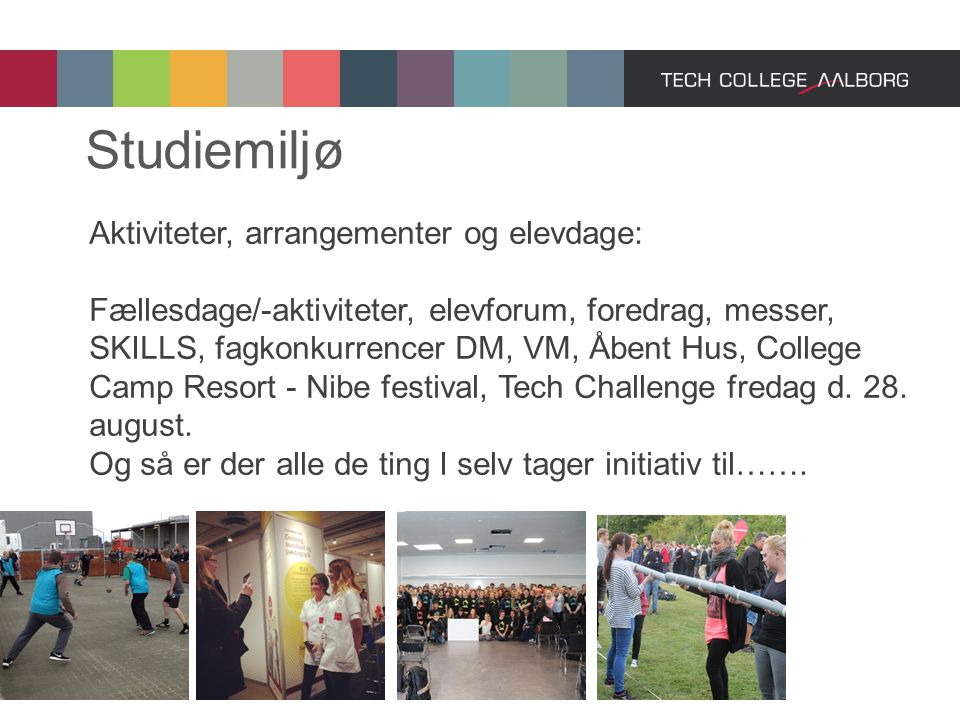 Studiemiljø Aktiviteter, arrangementer og elevdage: