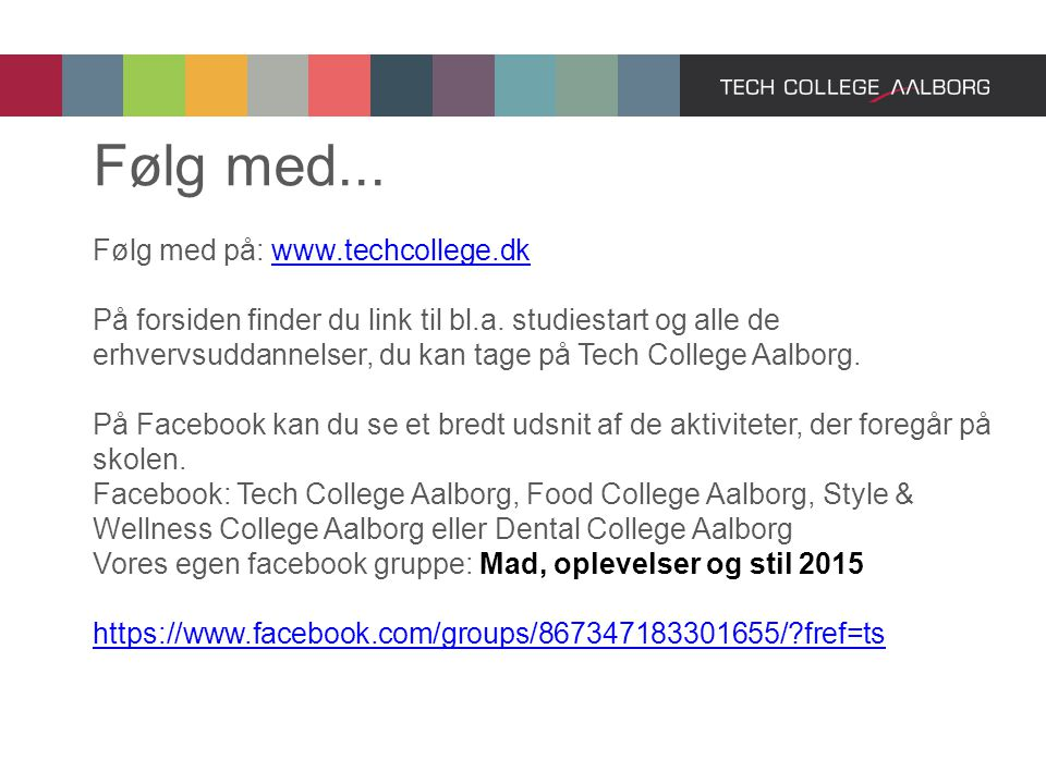 Følg med... Følg med på: www.techcollege.dk