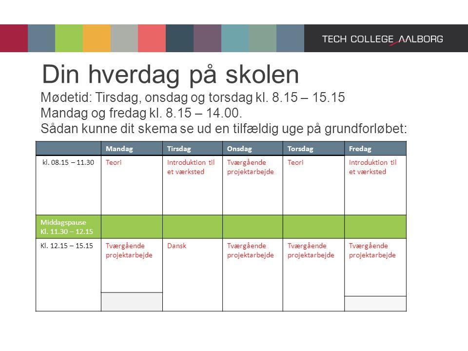 Din hverdag på skolen Mødetid: Tirsdag, onsdag og torsdag kl. 8.15 – 15.15 Mandag og fredag kl. 8.15 – 14.00.