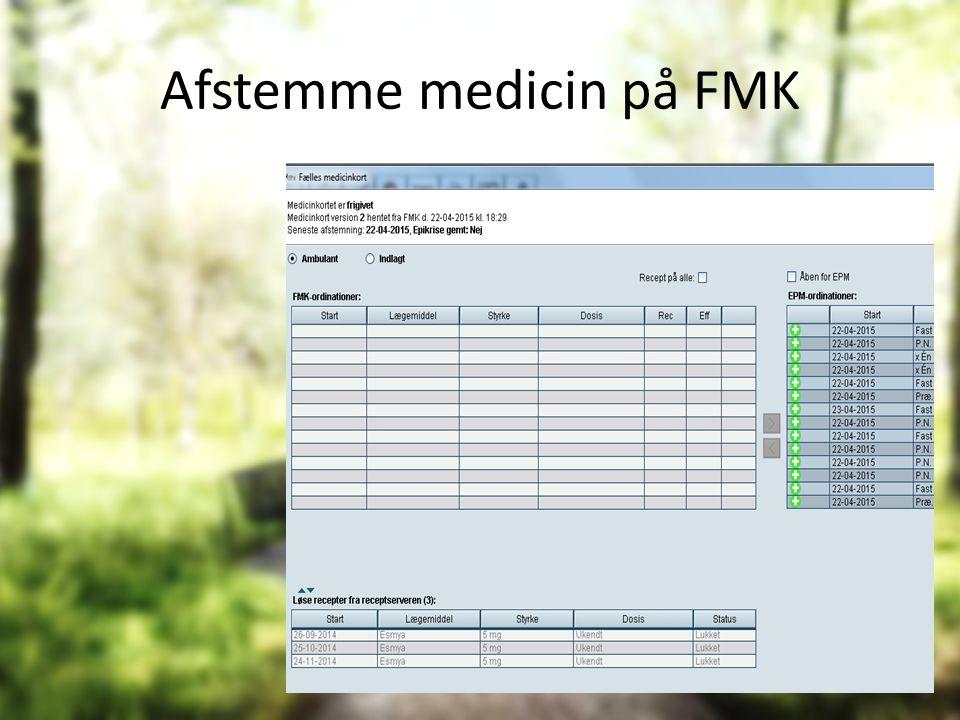 Afstemme medicin på FMK