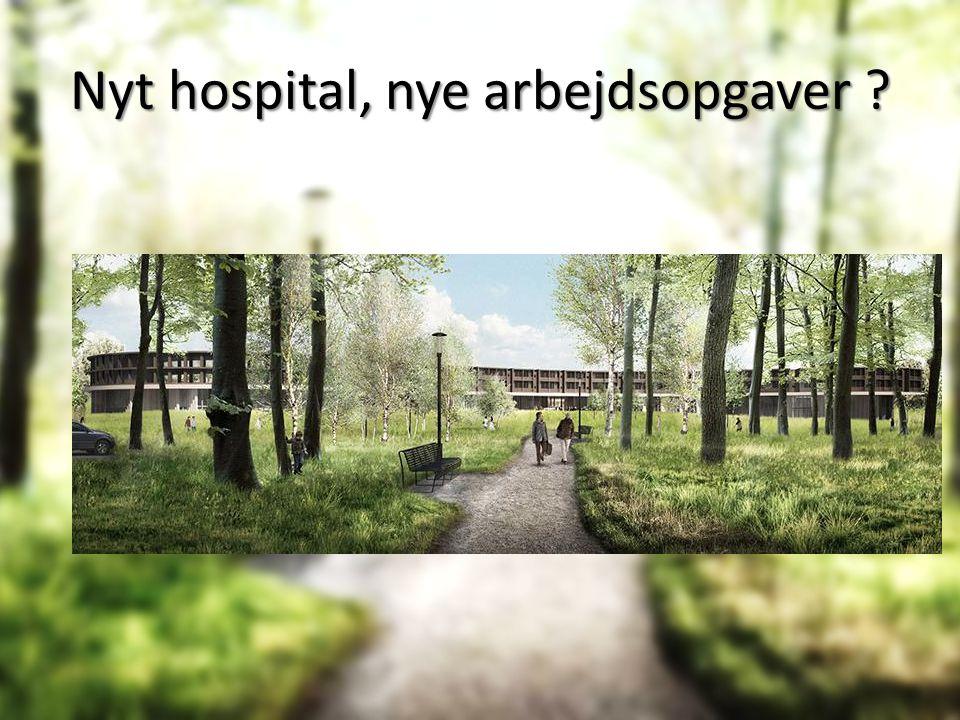 Nyt hospital, nye arbejdsopgaver