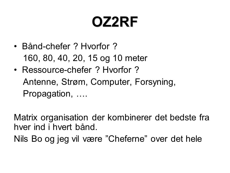 OZ2RF Bånd-chefer Hvorfor 160, 80, 40, 20, 15 og 10 meter