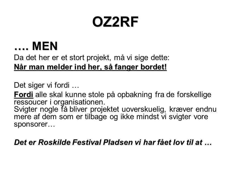 OZ2RF …. MEN Da det her er et stort projekt, må vi sige dette: