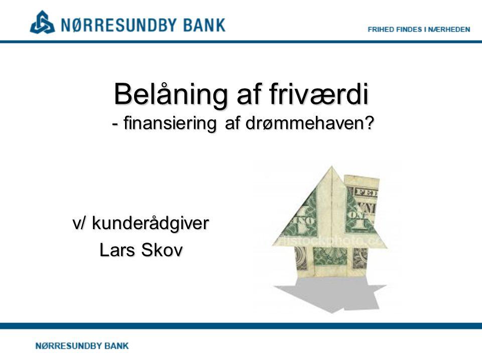 Belåning af friværdi - finansiering af drømmehaven