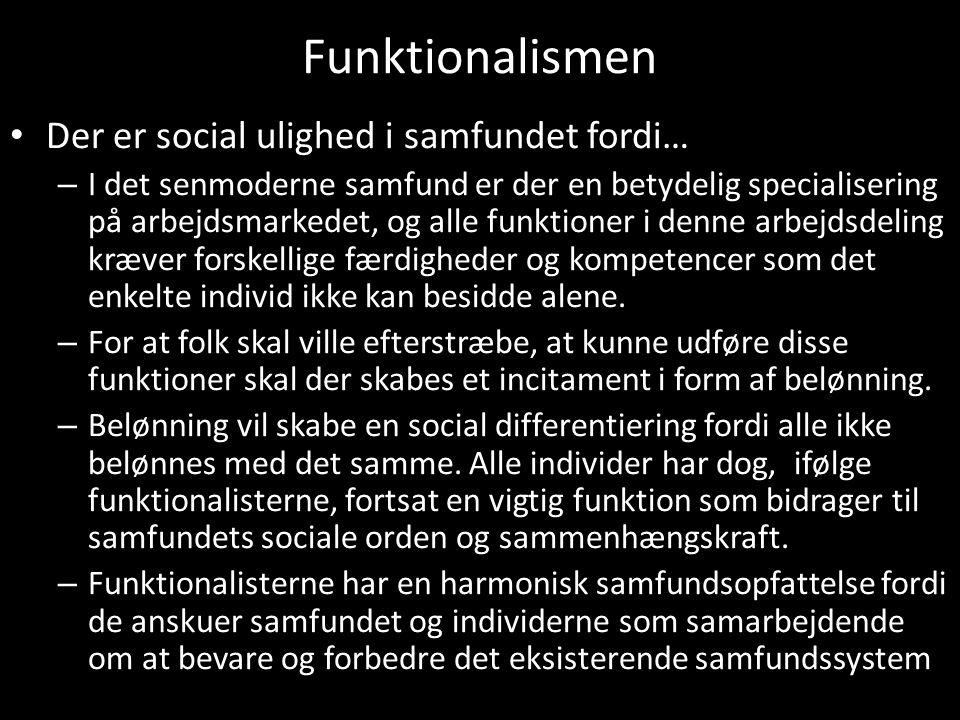 Funktionalismen Der er social ulighed i samfundet fordi…