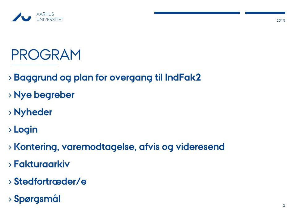 Program Baggrund og plan for overgang til IndFak2 Nye begreber Nyheder