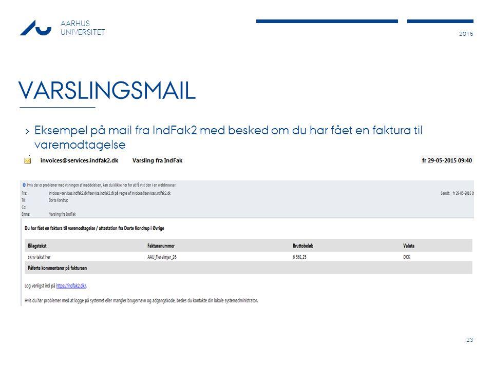 Varslingsmail Eksempel på mail fra IndFak2 med besked om du har fået en faktura til varemodtagelse