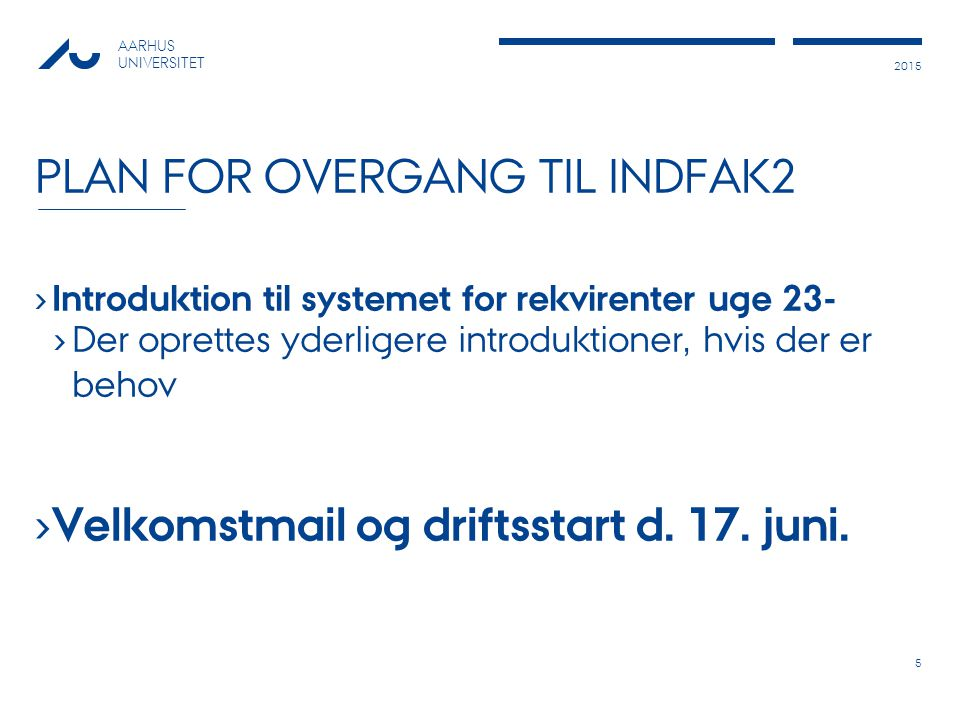 Plan for overgang til INDFAK2