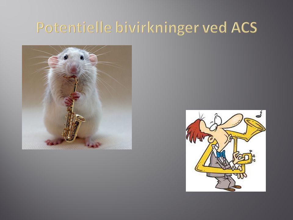 Potentielle bivirkninger ved ACS