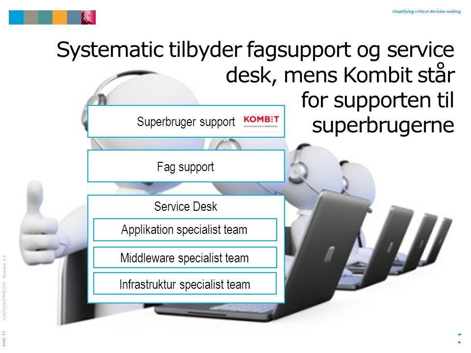 Systematic tilbyder fagsupport og service desk, mens Kombit står for supporten til superbrugerne