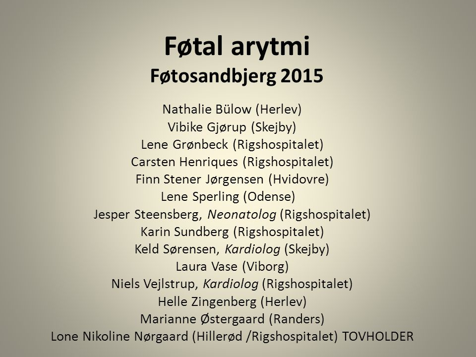 Føtal arytmi Føtosandbjerg 2015
