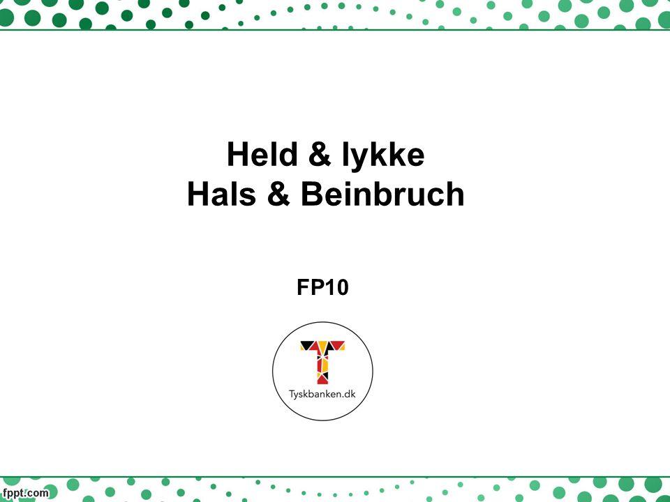 Held & lykke Hals & Beinbruch