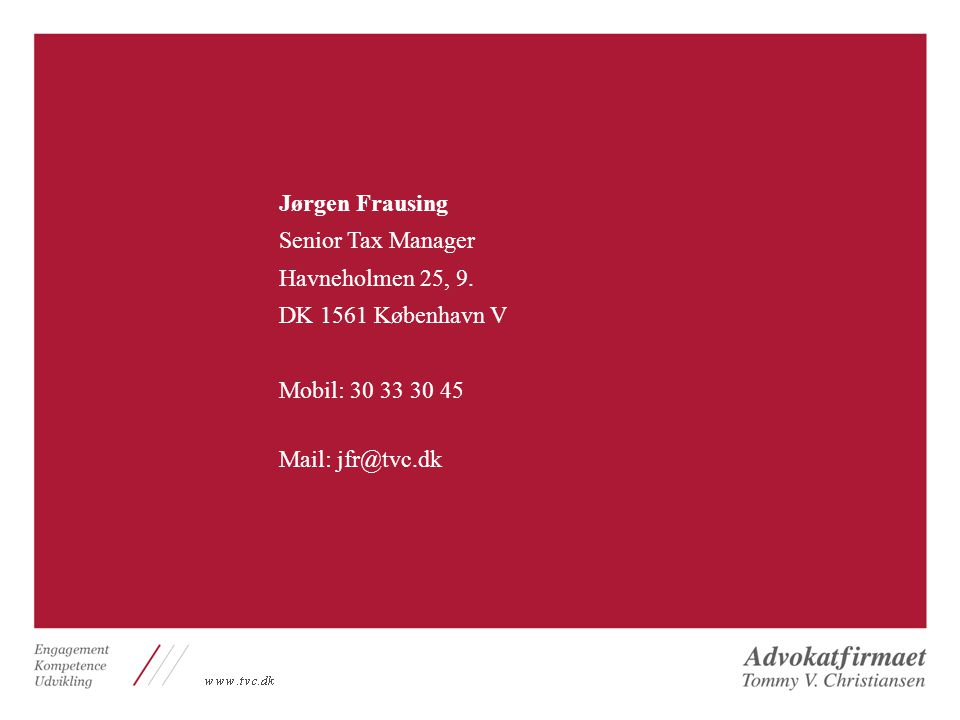 Jørgen Frausing Senior Tax Manager. Havneholmen 25, 9.