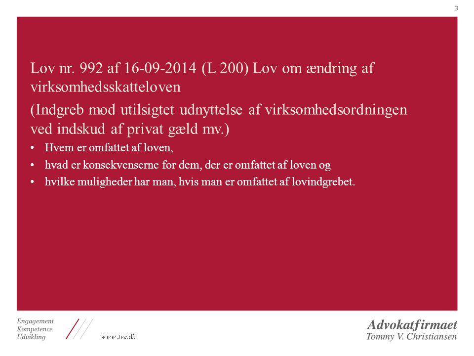 Lov nr. 992 af 16-09-2014 (L 200) Lov om ændring af virksomhedsskatteloven
