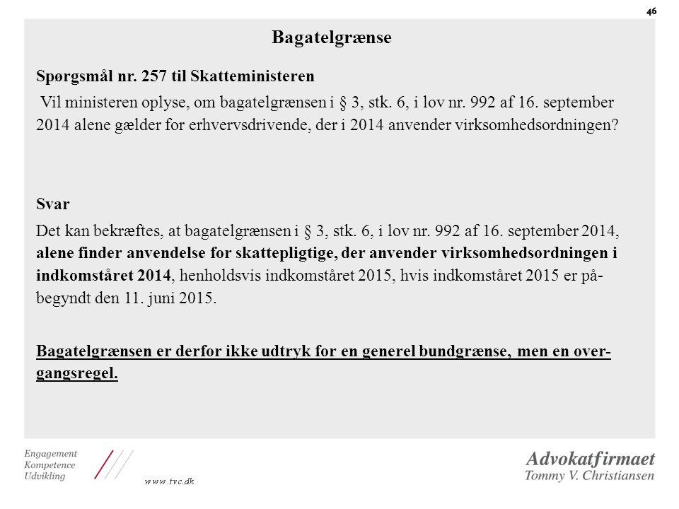 Bagatelgrænse Spørgsmål nr. 257 til Skatteministeren
