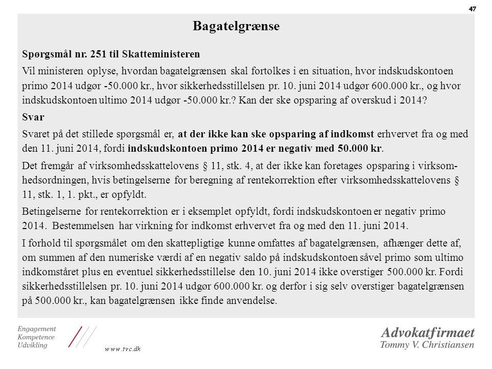 Bagatelgrænse Spørgsmål nr. 251 til Skatteministeren