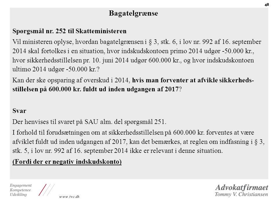 Bagatelgrænse Spørgsmål nr. 252 til Skatteministeren