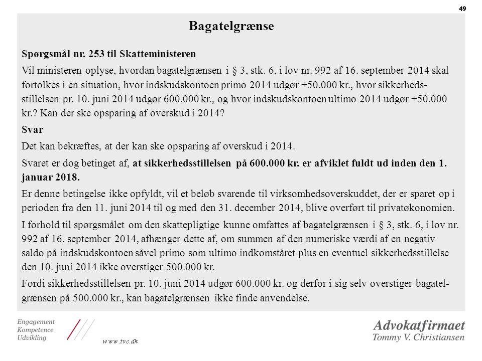 Bagatelgrænse Spørgsmål nr. 253 til Skatteministeren