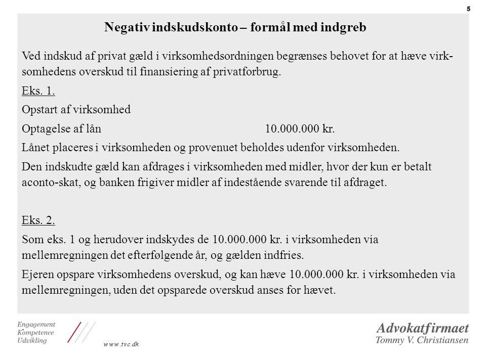 Negativ indskudskonto – formål med indgreb